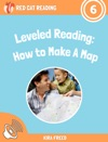 Leveled Reading How To Make A Map