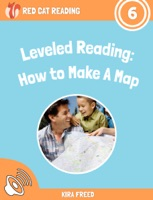 Leveled Reading: How to Make A Map