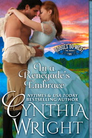 In a Renegade's Embrace - Cynthia Wright book summary