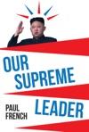 Our Supreme Leader