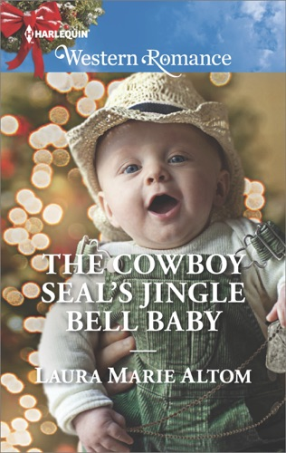Laura Marie Altom - The Cowboy SEAL's Jingle Bell Baby