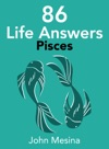 86 Life Answers PISCES