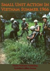 Small Unit Action In Vietnam Summer 1966 Illustrated Edition
