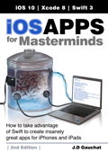 iOS Apps for Masterminds, 2n Edition