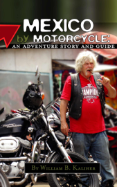 Mexico by Motorcycle: An Adventure Story and Guide