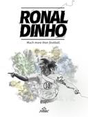 Ronaldinho: Much More Than Football