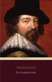 Francis Bacon: The Complete Works (Centaur Classics) Book Cover