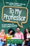 To My Professor Student Voices For Great College Teaching