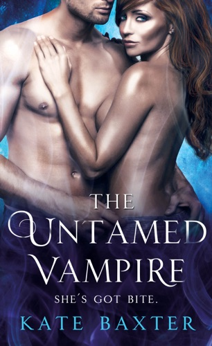 Kate Baxter - The Untamed Vampire