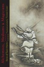 Alchemists, Mediums, and Magicians
