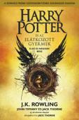Harry Potter és az elátkozott gyermek - Első és második rész (A színházi próbák szövegkönyve)