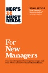 HBRs 10 Must Reads For New Managers With Bonus Article How Managers Become Leaders By Michael D Watkins HBRs 10 Must Reads