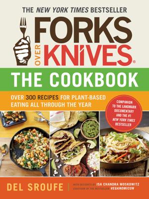 Forks Over Knives - The Cookbook - Del Sroufe book
