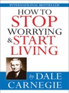 How To Stop Worrying  Start Living