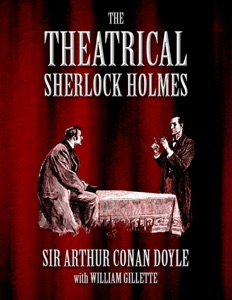 The Theatrical Sherlock Holmes Book Cover