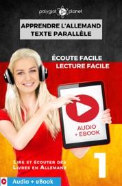 APPRENDRE L'ALLEMAND - TEXTE PARALLèLE : ÉCOUTE FACILE - LECTURE FACILE : AUDIO + EBOOK N° 1