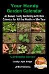 Your Handy Garden Calendar An Annual Handy Gardening Activities Calendar For All The Months Of The Year