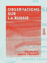 OBSERVATIONS SUR LA RUSSIE - RELATIVES à LA RéVOLUTION DE FRANCE ET à LA BALANCE POLITIQUE DE LEUROPE