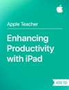 Enhancing Productivity With IPad IOS 10