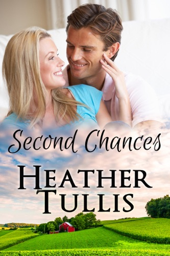 Second Chances - Heather Justesen & Heather Tullis - Heather Justesen & Heather Tullis