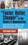 Faster Better Cheaper In The History Of Manufacturing