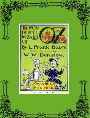The Wonderful Wizard of Oz - L. Frank Baum - L. Frank Baum