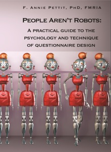 People Aren't Robots: A Practical Guide to the Psychology and Technique of Questionnaire Design Book Cover