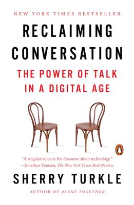 Reclaiming Conversation - Sherry Turkle book