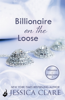 Jessica Clare - Billionaire on the Loose: Billionaires and Bridesmaids 5 artwork