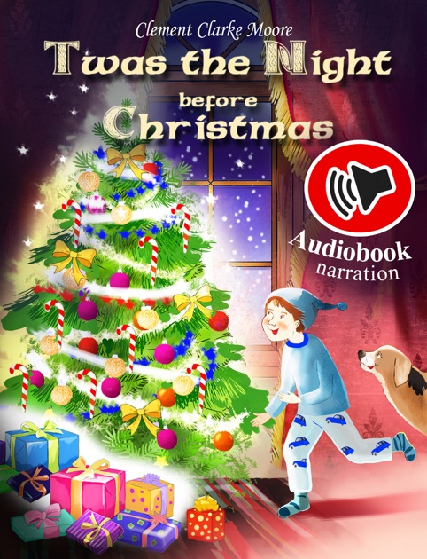 Twas The Night Before Christmas (Audiobook And Enhanced Illustrations) By  Clement Clarke Moore U0026 Loopina Publishing House On IBooks