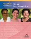 Frankly Speaking About Cancer Breast Reconstruction