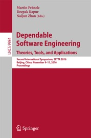Dependable Software Engineering Theories Tools And Applications