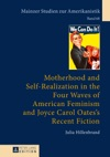 Motherhood And Self-Realization In The Four Waves Of American Feminism And Joyce Carol Oatess Recent Fiction