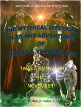 The Mythical Mystical Tales And Adventures Of Talbot T. Yarnspinner. On A Rainy November Night