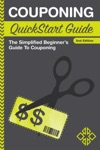 Couponing QuickStart Guide The Simplified Beginners Guide To Couponing