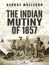 The Indian Mutiny Of 1857