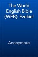 The World English Bible (WEB): Ezekiel