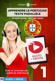 Apprendre le portugais - Texte parallèle : Écoute facile - Lecture facile : Audio + eBook N° 1