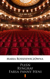 Download and Read Online Pleśń. Ryngraf. Farsa panny Heni