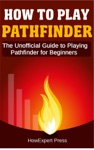 How To Play Pathfinder The Unofficial Guide To Playing Pathfinder For Beginners