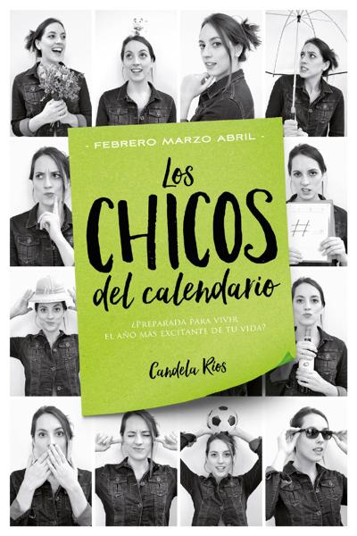 Los chicos del calendario 2: Febrero, marzo y abril by Candela Ríos