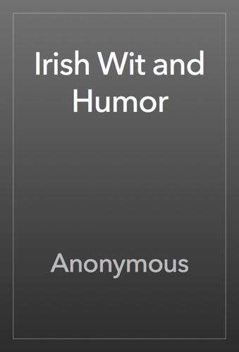 Anonymous - Irish Wit and Humor
