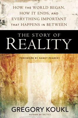 The Story of Reality - Gregory Koukl book