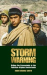 Storm Warning  Riding The Crosswinds In The Pakistan-Afghan Borderlands