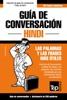 Guía De Conversación Español-Hindi Y Mini Diccionario De 250 Palabras