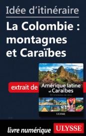IDéE DITINéRAIRE - LA COLOMBIE : MONTAGNES ET CARAïBES