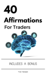 40 Affirmations For Traders