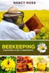 Beekeeping A Beginners Guide To Beekeeping