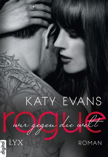 Katy Evans - Rogue - Wir gegen die Welt
