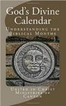 Gods Divine Calendar Understanding The Biblical Months